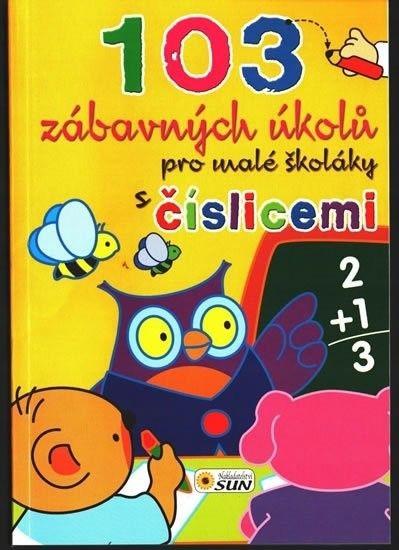 103 zábavných úkolů pro malé školáky - s číslicemi