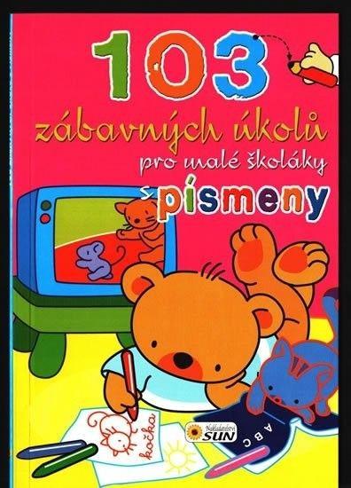 103 zábavných úkolů pro malé školáky - s písmenky